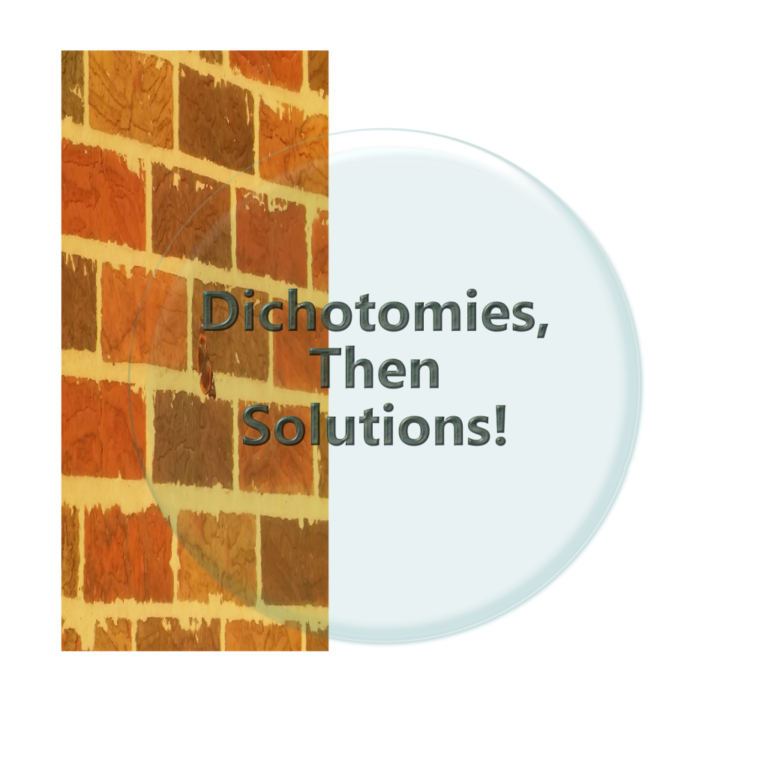 """Welcome to """"Dichotomies, Then Solutions!"""" Podcast"""